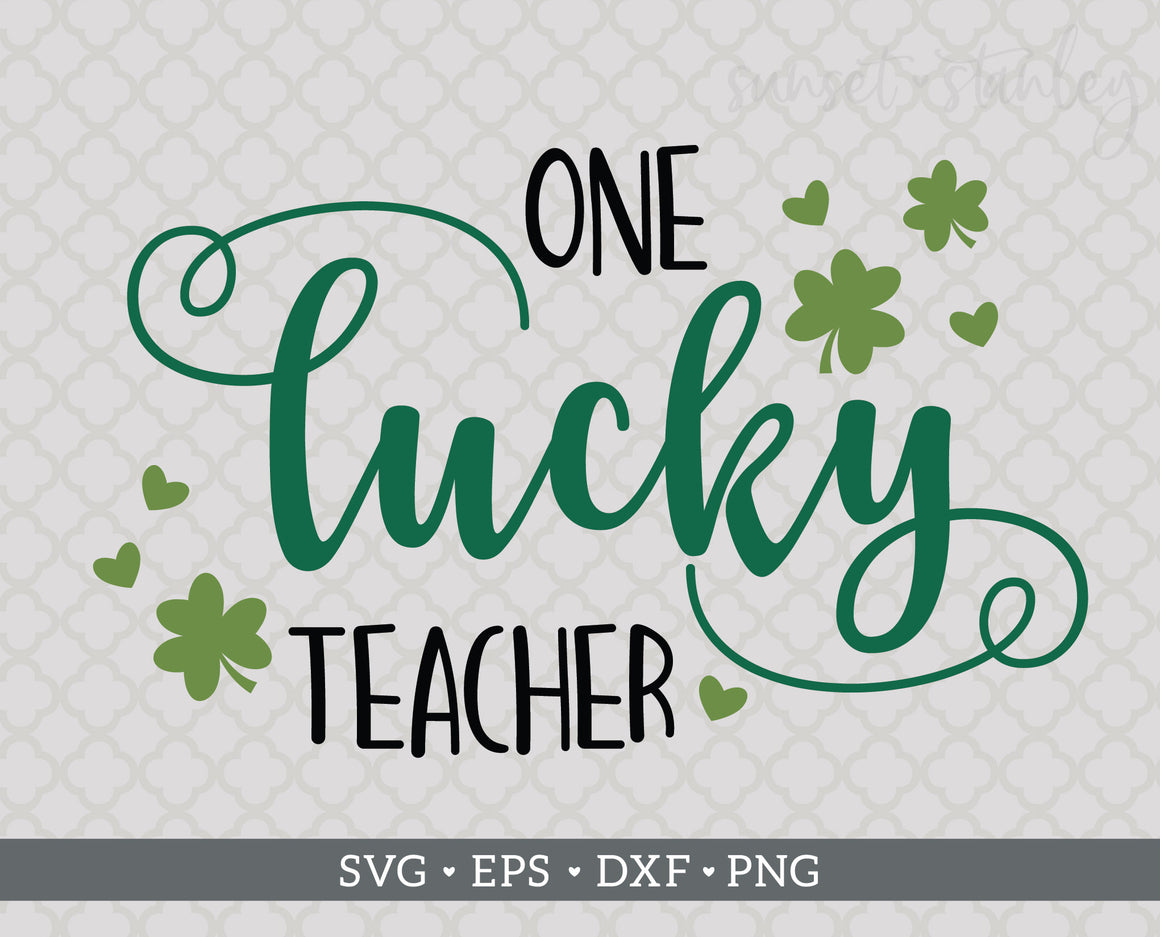 One Lucky Teacher SVG File, St Patrick's Day Cutting File - SVG, EPS, DXF, PNG - Instant Download