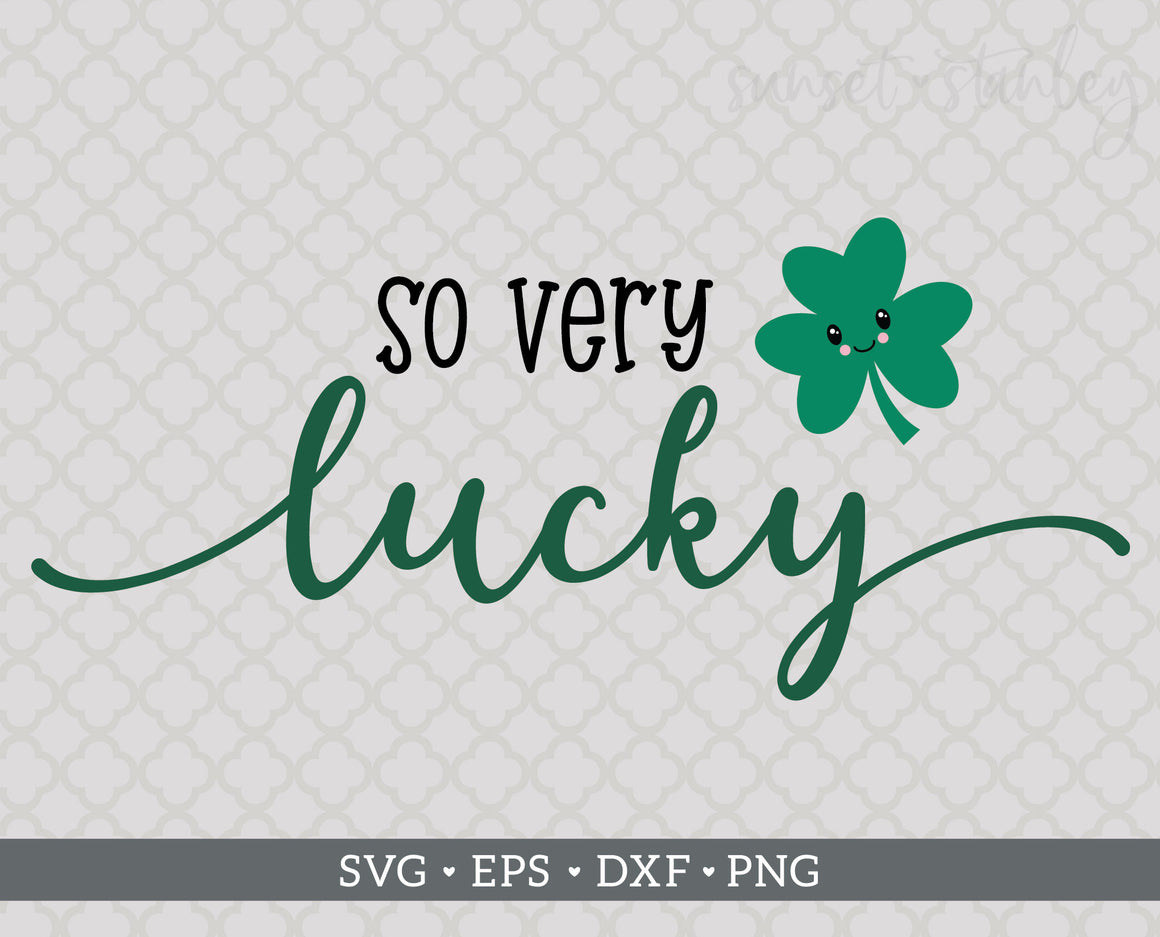 So Very Cute SVG File, St Patrick's Day Cutting File - SVG, EPS, DXF, PNG - Instant Download