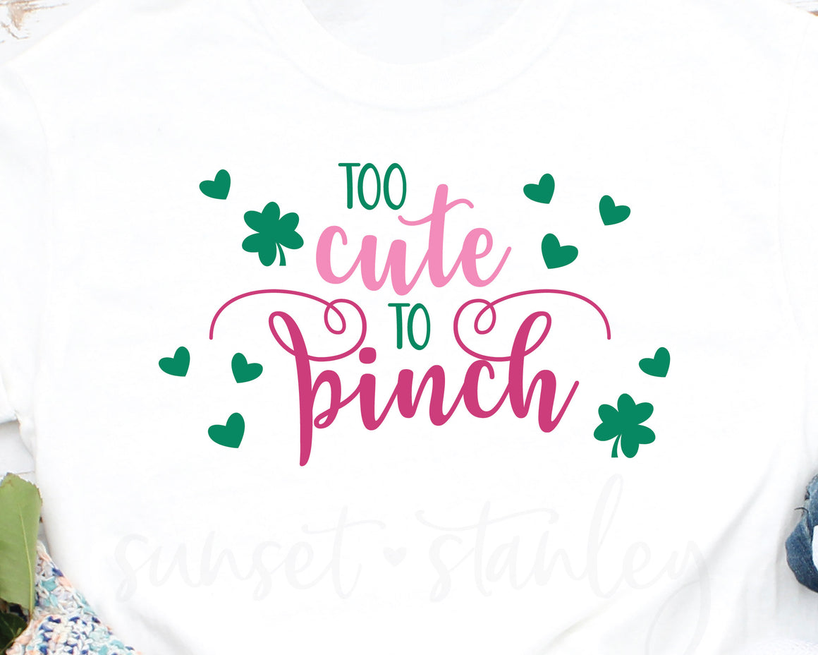 Too Cute To Pinch SVG File, St Patrick's Day Cutting File - SVG, EPS, DXF, PNG - Instant Download