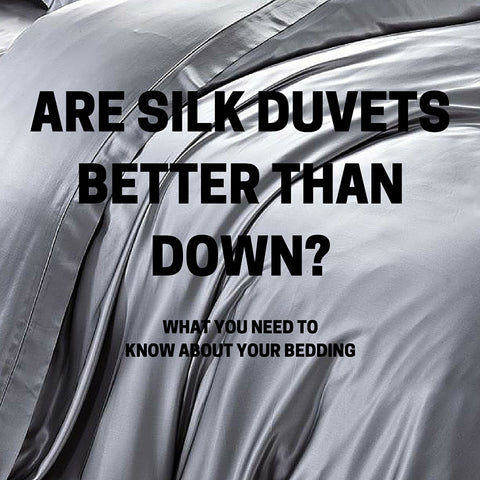 Silk Duvet vs Down