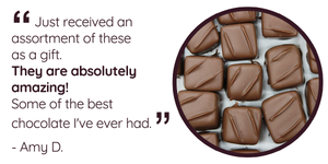 """Just received an assortment of these as a gift. They are absolutely amazing! Some of the best chocolates I've ever had."""