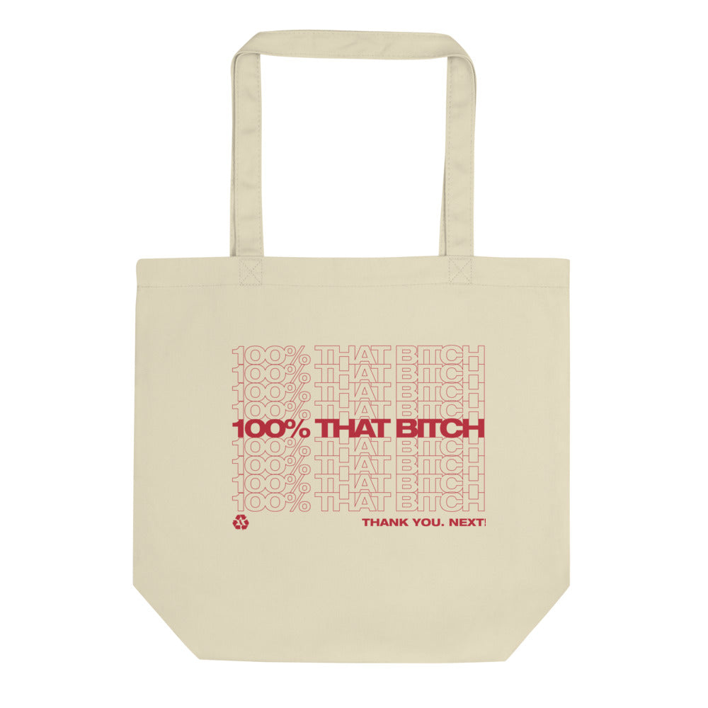 100% That Bitch - Eco Tote Bag