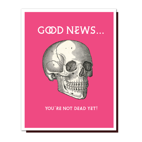Good News, Not Dead! Birthday Card