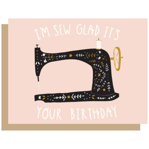 Sew Glad Birthday Card