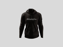 Load image into Gallery viewer, #Missing You Hoodie