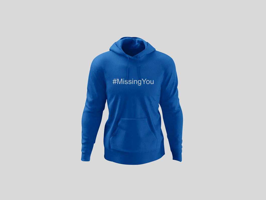 #Missing You Hoodie