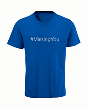Load image into Gallery viewer, Missing You T Shirt