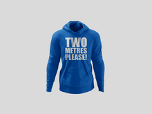 Laden Sie das Bild in den Galerie-Viewer, Two Metres Please! Hoodie