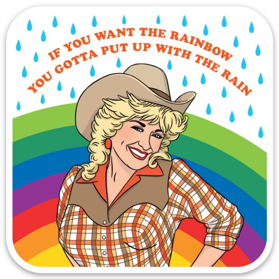 If You Want the Rainbow... Sticker