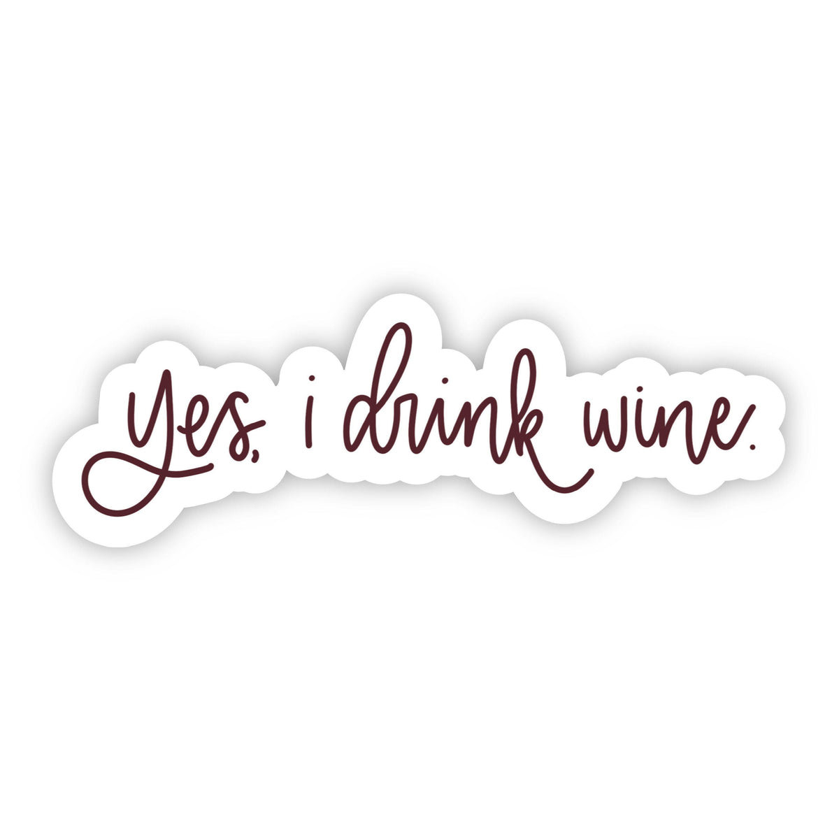 Yes, I Drink Wine Sticker