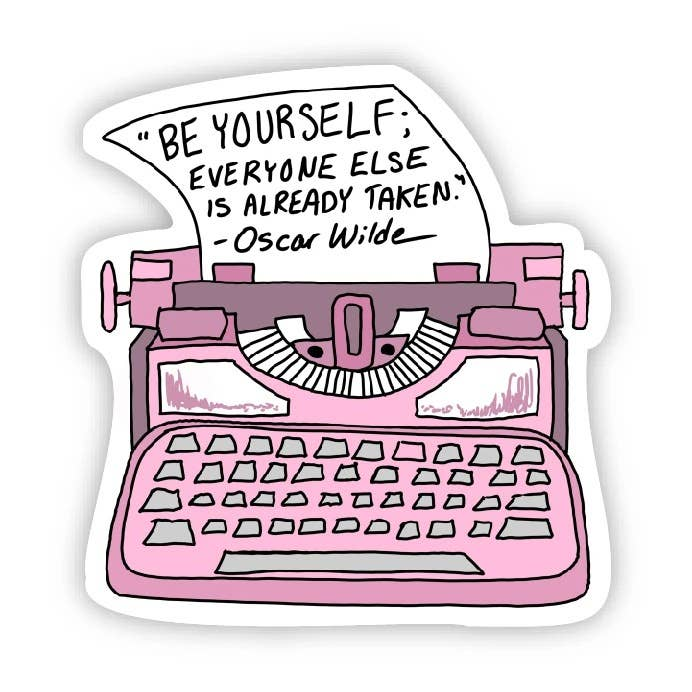 Be Yourself Everyone Else is Already Taken - Oscar Wilde