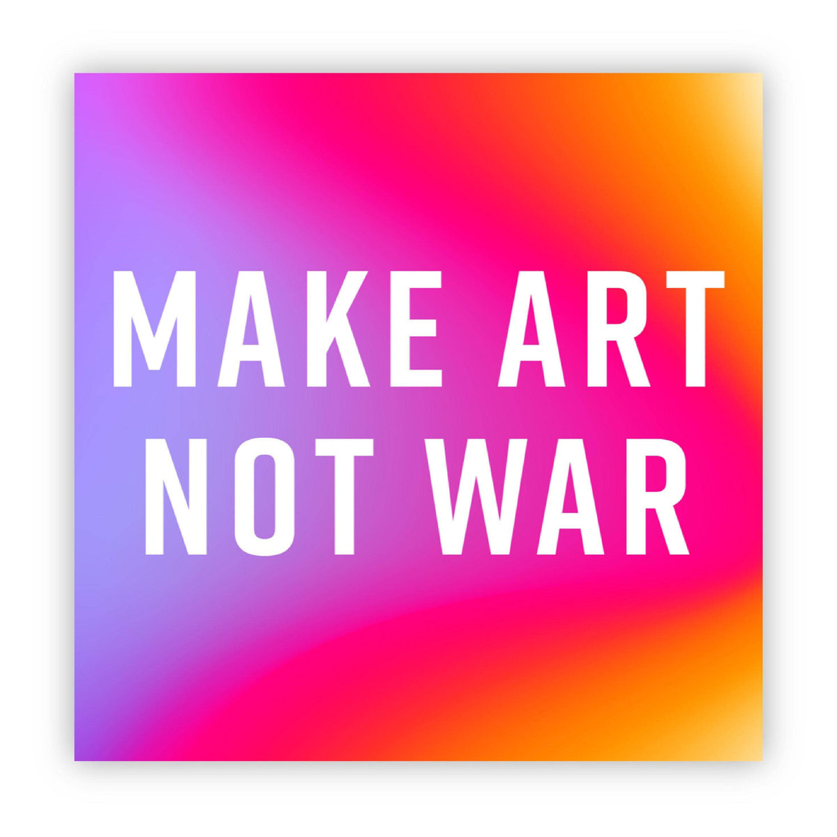 Make Art Not War Rainbow Sticker