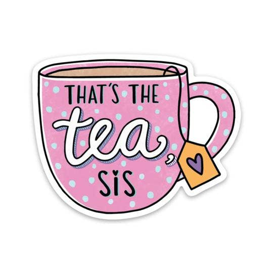 Thats The Tea Sis Sticker - Pink