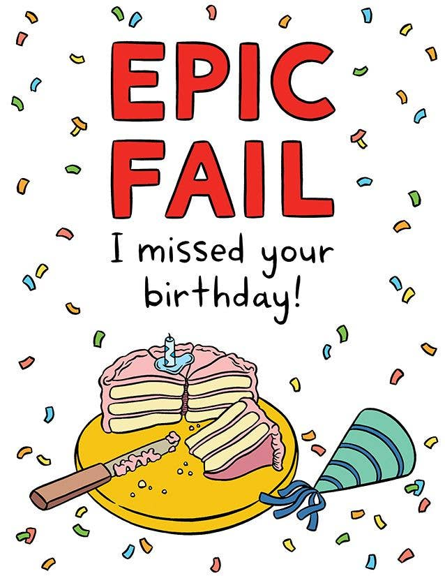Epic Fail Belated Birthday Card