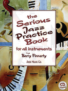 The Serious Jazz Practice Book - for all instruments