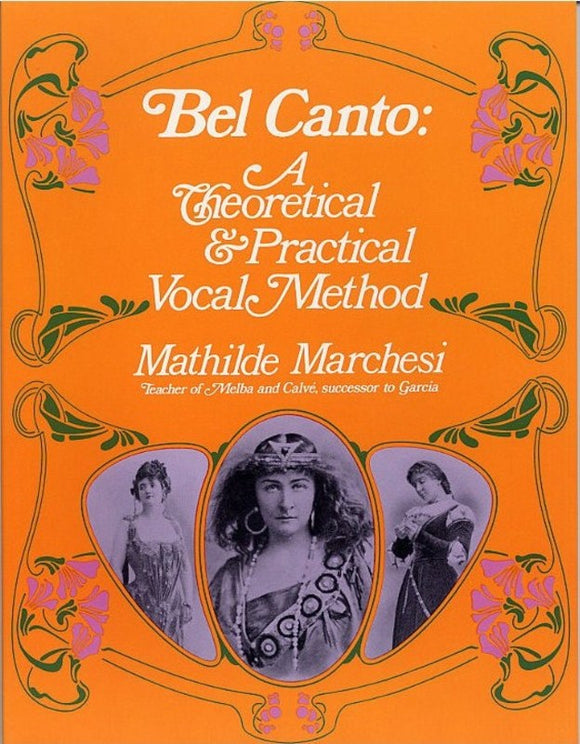Marchesi: Bel Canto, A Theoretical & Practical Vocal Method