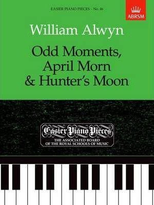 Alwyn: Odd Moments, April Morn & Hunter's Moon