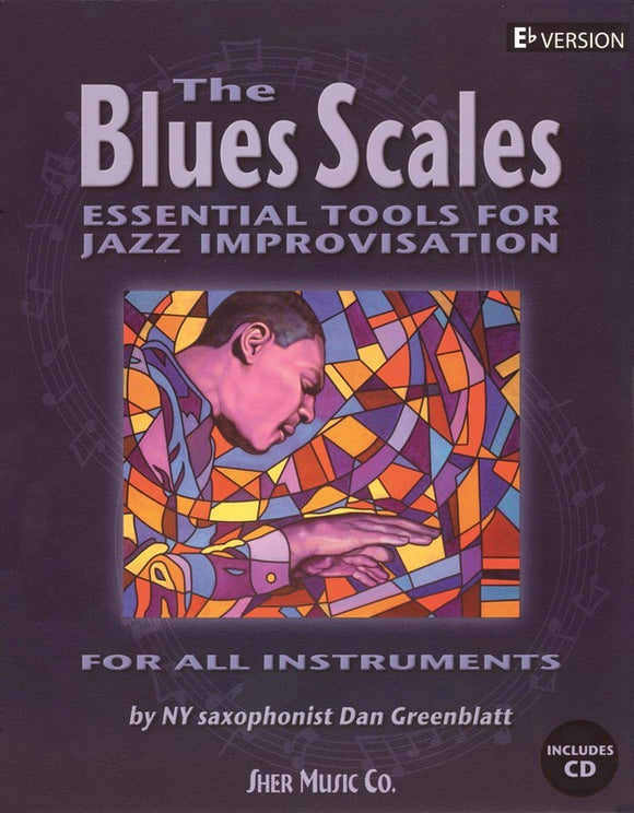The Blues Scales - Essential Tools for Jazz Improvisation - E Flat Edition with CD