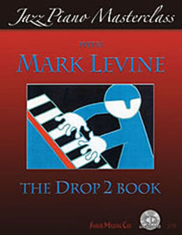 Jazz Piano Masterclass - The Drop 2 Book