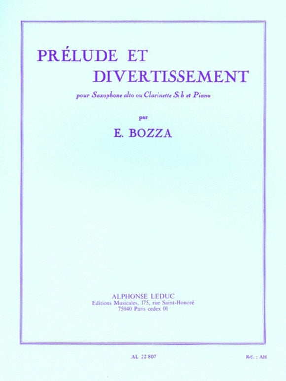 Bozza: Prelude et Divertissement for Alto Saxophone or Clarinet & Piano