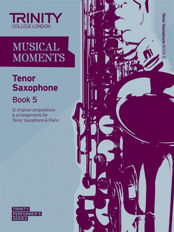 Trinity Musical Moments Tenor Saxophone Book 5