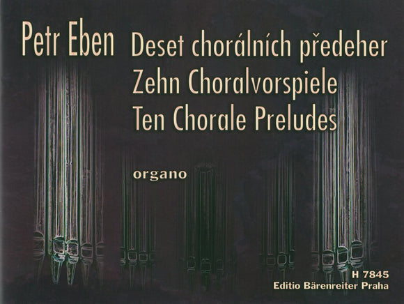 Eben: Ten Chorale Preludes,  Overtures for Organ