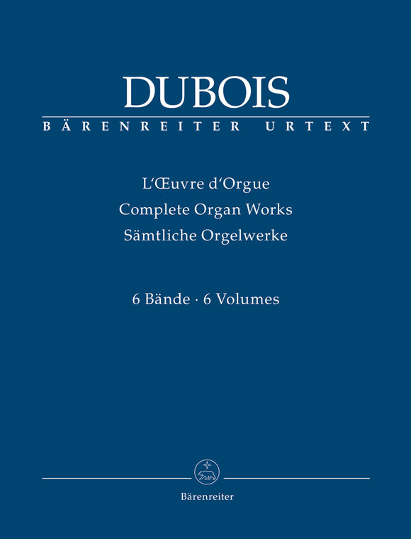Dubois : Complete Organ Works - Volumes 1-6
