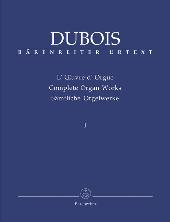 Dubois: Complete Organ Works Vol 1: Early Works & Works With Little or Facultative Pedal Use