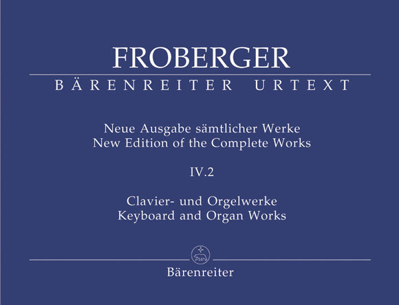 Froberger: Complete Keyboard & Organ Works - Vol. IV.2 :Works from Copied Sources: Partitas & Partita Movements, Part 3