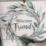 Welcome Friends Little Sign