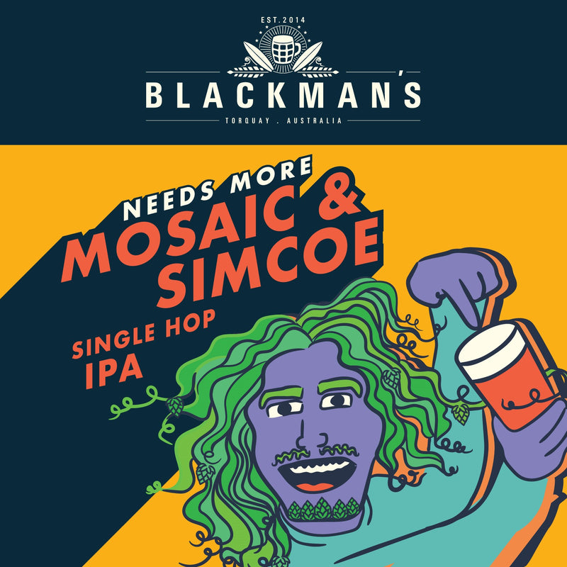 Needs More Mosaic & Simcoe IPA - Limited availability