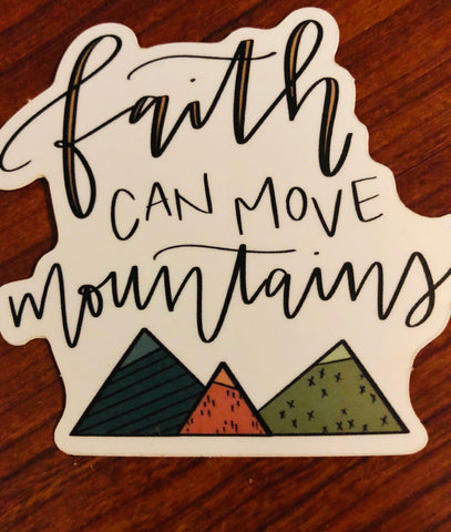 Faith Can Move Mountains Vinyl Stickers