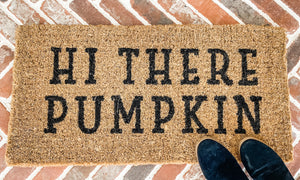 """Hi There Pumpkin"" Door Mat"