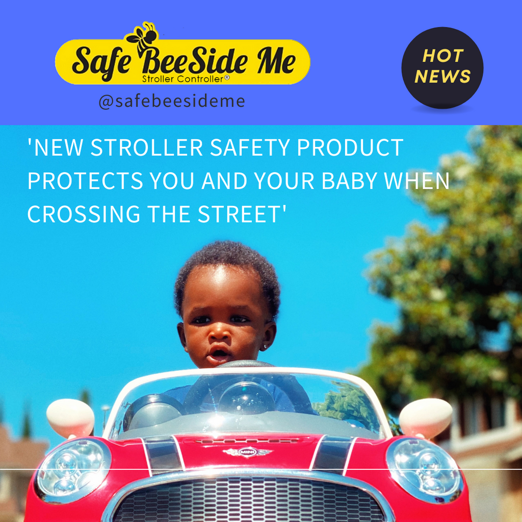 New Stroller Safety Product Protects You and Your Baby When Crossing the Street