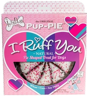 LAZY DOG PUP PIE EVERYDAY I RUFF YOU 6""