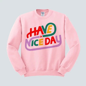 Femfetti Have A Nice Day Sweatshirt