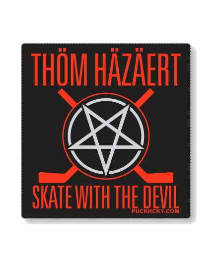 THOM HAZAERT 'SKATE WITH THE DEVIL' hockey sticker