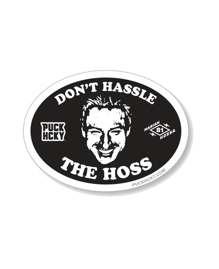 MARIAN HOSSA 'HASSLE HOSS' hockey sticker