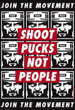 PUCK HCKY 'SHOOT PUCKS NOT PEOPLE - REPEATER' hockey poster