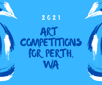 2021 Art Competitions Perth, Western Australia