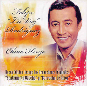 FELIPE RODRIGUEZ 'LA VOZ' - China hereje