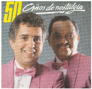 JULIO ANGEL Y JOSE LUIS MONERO - 50 Años de nostalgia