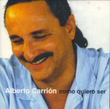 ALBERTO CARRION - Como quiero ser