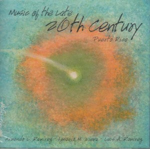 ARMANDO L. RAMIREZ, IGNACIO M. NIEVA, LUIS A. RAMIREZ - Music of the Late 20th Century Puerto Rico