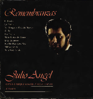 JULIO ANGEL CON LA ORQUESTA DE ZITO ZELANTE – Remembranzas  (vinilo sellado)