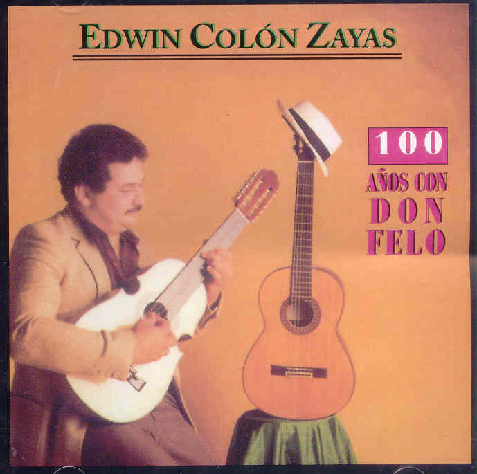 EDWIN COLON ZAYAS - 100 años con Don Felo