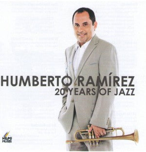 HUMBERTO RAMÍREZ - 20 Years of Jazz