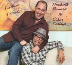 HUMBERTO RAMIREZ Y OSKAR CARTAYA - Lifetime Friends