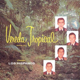 LOS HISPANOS - Vereda Tropical