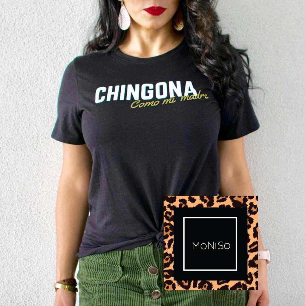 Chingona Como Mi Madre T-shirt
